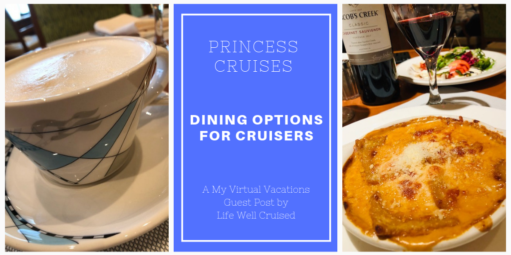 Dining Options for Cruisers on Princess Cruises