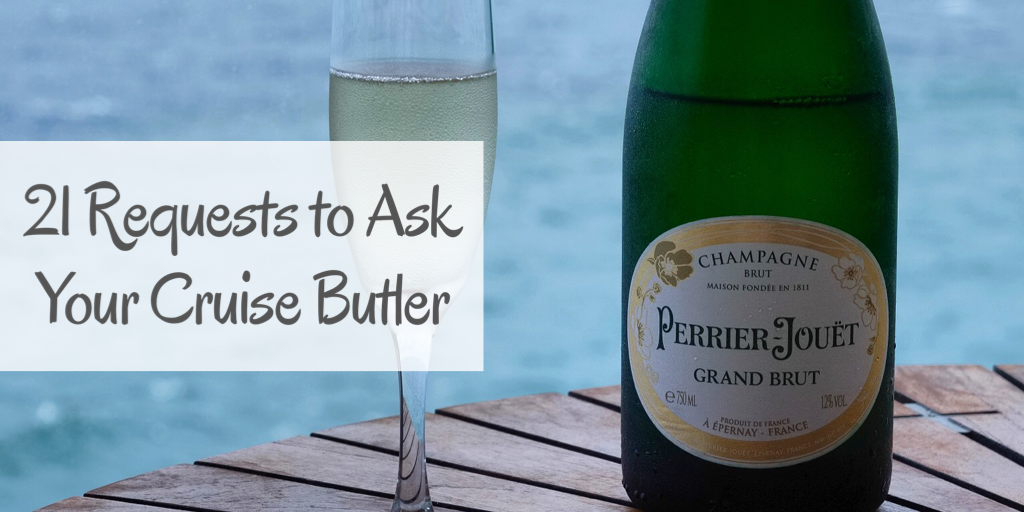 21 Requests to Ask Your Cruise Butler