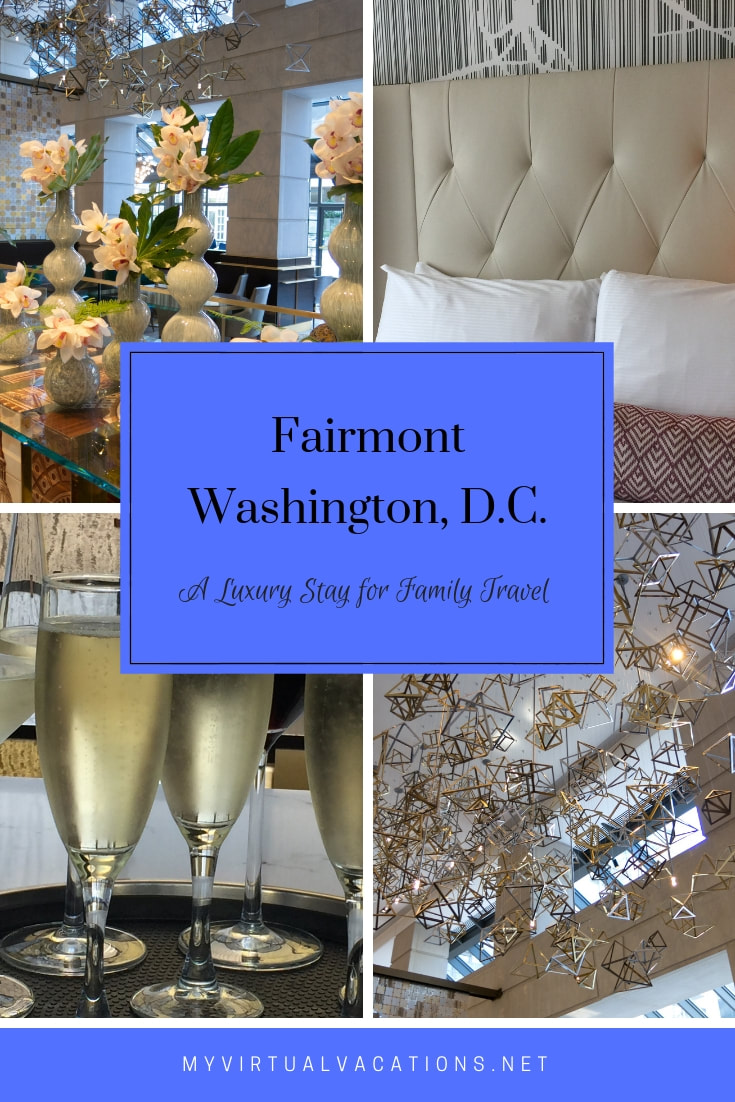 Fairmont Washington DC Georgetown is a Luxury Stay for Family Travel - www.MyVirtualVacations.net