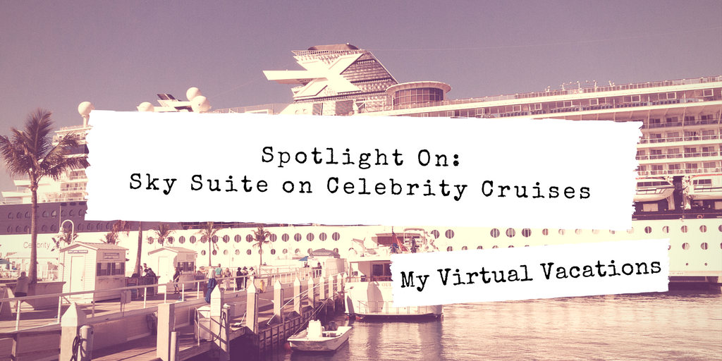 Spotlight On: Sky Suite on Celebrity Cruises